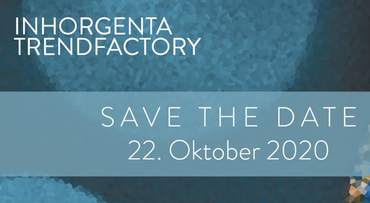 Save The Date INHORGENTA TRENDFACTORY: 22. Oktober 2020