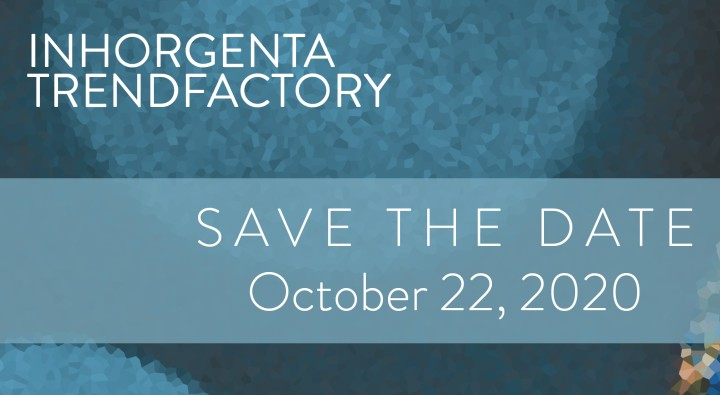 Save the date INHORGENTA TRENDFACTORY: October 22, 2020